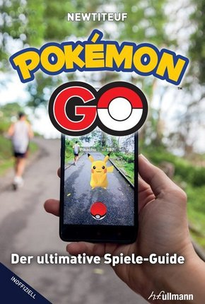 Pokémon Go - Der ultimative Spiele-Guide