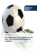 Privatization of Football club in Iran: from Stock Exchange to Leasing