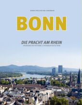 Bonn, Die Pracht am Rhein / Bonn, Splendour on the Rhine / Bonn, Splendeur sur le Rhin
