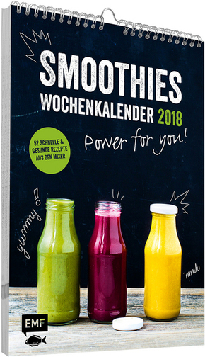 Smoothies Wochenkalender 2018 - Power for you!