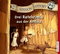 Mission History - 3 Ratekrimis aus der Antike, 6 Audio-CDs