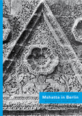Mshatta in Berlin: Keystones of Islamic Art
