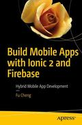 Build Mobile Apps with Ionic 2 and Firebase