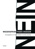 Widerspenstiges Design