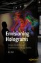 Envisioning Holograms