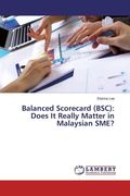 Balanced Scorecard (BSC): Does It Really Matter in Malaysian SME?