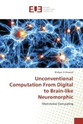Unconventional Computation From Digital to Brain-like Neuromorphic