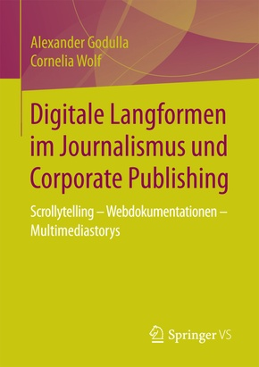 Digitale Langformen im Journalismus und Corporate Publishing