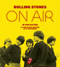 The Rolling Stones: On Air in the Sixties