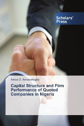 Capital Structure and Firm Performance of Quoted Companies in Nigeria