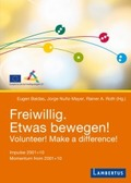 Freiwillig. Etwas bewegen!; Volunteer! Make a difference