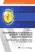 Crowdfunding & Governance of DAOs: ICOs & Token Economic Incentives