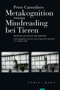 Metakognition versus Mindreading bei Tieren