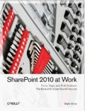 SharePoint 2010 at Work - Tricks, Traps, and Bold Opinions