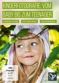 Kinderfotografie: vom Baby bis zum Teenager (DOWNLOAD)