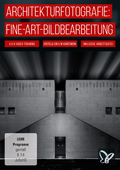 Architekturfotografie: Fine-Art-Bildbearbeitung (DOWNLOAD)