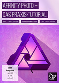 Affinity Photo - das Praxis-Tutorial (DOWNLOAD)