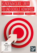 Kundenakquise über Facebook und Google AdWords (DOWNLOAD)