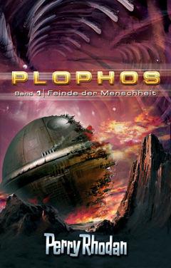 Perry Rhodan - Plophos-Zyklus Band 1: Feinde der Menschheit