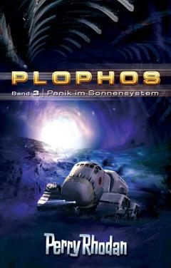 Perry Rhodan - Plophos-Zyklus Band 3: Panik im Sonnensystem