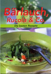 Bärlauch, Rucola & Co.