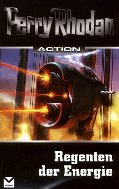 Perry Rhodan - Action Band 2: Regenten der Energie (4 Romane in einem Band)