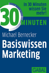 30 Minuten Basiswissen Marketing
